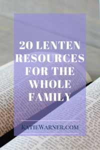 20 Lenten Resources for the Whole Family