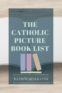 Catholic Picture Book List from KatieWArner.com