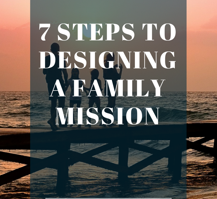The easy, step-by-step process to design a family mission