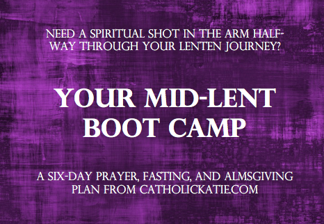 Your Mid-Lent Boot Camp