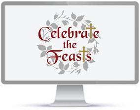 Celebrate the Feasts
